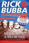 Rick & Bubba for President: The Two Sexiest Fat Men Alive Take on Washington [With CD] - Rick Burgess, Bill Bussey