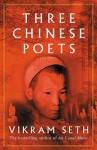 Three Chinese Poets - Vikram Seth