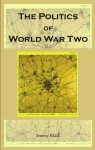 The Politics of World War Two - Jeremy Black