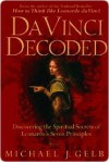 Da Vinci Decoded: Discovering the Spiritual Secrets of Leonardo's Seven Principles - Michael Gelb