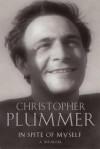 In Spite of Myself: A Memoir. Christopher Plummer - Christopher Plummer