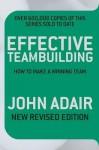 Effective Teambuilding: How to Make a Winning Team - John Adair