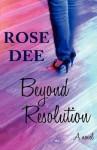 Beyond Resolution - Rose Dee