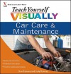 Teach Yourself Visually Car Care & Maintenance - Dan Ramsey, Judy Ramsey