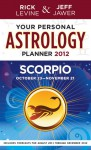 Your Personal Astrology Guide 2012 Scorpio - Rick Levine, Jeff Jawer