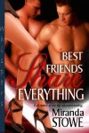Best Friends Share Everything - Miranda Stowe