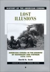 Lost Illusions: American Cinema in the Shadow of Watergate and Vietnam, 1970-1979 - David A. Cook