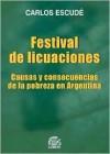 Festival de Licuaciones: Causas y Consecuencias de la Pobreza en Argentina - Carlos Escude