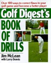 Golf Digest's Book of Drills - Jim McLean, Larry Dennis