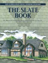 The Slate Book: How To Design, Specify, Install, And Repair A Slate Roof - Brian Stearns, John Meyer