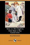 Terry; Or, She Ought to Have Been a Boy (Illustrated Edition) (Dodo Press) - Rosa Mulholland