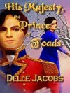 His Majesty, the Prince of Toads - Delle Jacobs