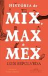 História de Mix, Max e Mex - Luis Sepúlveda, Noemi Villamuza