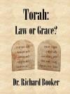 Torah: Law or Grace - Richard Booker
