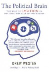 The Political Brain: The Role of Emotion in Deciding the Fate of the Nation (Audio) - Drew Westen, Anthony Heald