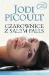 Czarownice z Salem Falls - Katarzyna Kasterka, Jodi Picoult