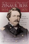The Reminiscences of Major General Zenas R. Bliss, 1854-1876: From the Texas Frontier to the Civil War and Back Again - Thomas Smith, Zenas Randall Bliss, Thomas Smith, Jerry Thompson, Robert Wooster