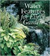 Water Features for Every Garden - Helen Nash