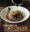 Takashi's Noodles - Takashi Yagihashi, Harris Salat