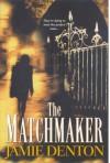 The Matchmaker - Jamie Denton