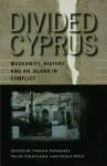 Divided Cyprus - Yiannis Papadakis, Nicos Peristianis, Gisela Welz