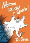 Horton Escucha a Quien (Horton Hears a Who) - Dr. Seuss, Yanitzia Canetti