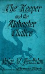 The Keeper and the Alabaster Chalice - Paige W. Pendleton, Thomas Block