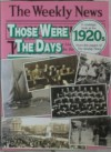 Those Were the Days: A Nostalgic Look at the 1920s from the Pages of the Weekly News - Stephen Barnett