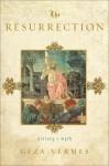 The Resurrection: History and Myth - Géza Vermès