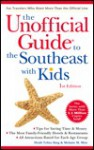 The Unofficial Guide to the Southeast with Kids - Heidi Tyline King, Bob Sehlinger