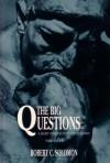 The Big Questions 3e - Robert C. Solomon