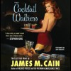 The Cocktail Waitress (Audio) - James M. Cain, Amy Rubinate
