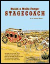 Build A Wells Fargo Stagecoach (Building America Series) - Richard A. Mansir, A. Richard Mansir