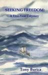 Seeking Freedom: A Five-Year Odyssey - Tony Burica, Craig Smith