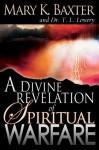 Divine Revelation Of Spiritual Warfare - Mary K. Baxter