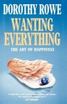 Wanting Everything - Dorothy Rowe