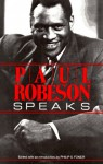 Paul Robeson Speaks: Writings, Speeches, and Interviews, a Centennial Celebration - Paul Robeson