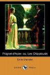 Poignet-D'Acier; Ou, Les Chippiouais (Dodo Press) - Henri Émile Chevalier