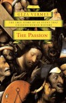 The Passion: The True Story of an Event That Changed Human History - Géza Vermès