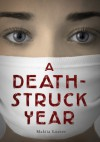 A Death-Struck Year - Makiia Lucier