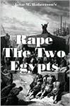 Rape the Two Egypts - John Robertson