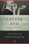 Latter End (Miss Silver, #11) - Patricia Wentworth
