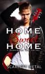 Home Sweet Home (I Remember You, #2) - Scarlett Metal
