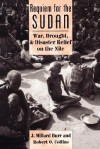 Requiem For The Sudan: War, Drought, And Disaster Relief On The Nile - J. Millard Burr, Robert O. Collins
