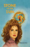 Stone Of The Sun - Shirley Raye Redmond