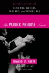 The Patrick Melrose Novels: Never Mind, Bad News, Some Hope, and Mother's Milk - Edward St. Aubyn