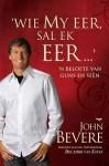 Wie My Eer, Sal Ek Eer: N Belofte Vna Guns En Seen - John Bevere
