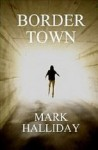 Border Town - Mark Halliday