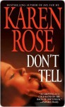 Don't Tell (Romantic Suspense #1) - Karen Rose