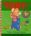 Toby's Flying Lesson - Cyndy Szekeres